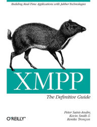 XMPP: The Definitive Guide: Building Real-Time Applications with Jabber Technologies - Peter Saint-Andre