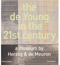 Story of the De Young: A New Museum by Herzog and de Meuron - Diana Ketcham