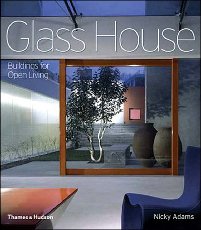 Glass house building for open living - Nicky Adams (Auteur)