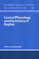 Lexical Phonology and the History of English - April McMahon