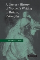 Literary History of Women's Writing in Britain, 1660-1789 - Susan Staves