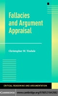 Fallacies and Argument Appraisal - Tindale,Christopher W.
