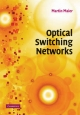 Optical Switching Networks - Martin Maier