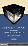 Television, Power, and the Public in Russia - Mickiewicz,Ellen