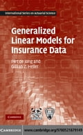 Generalized Linear Models for Insurance Data - de Jong,Piet