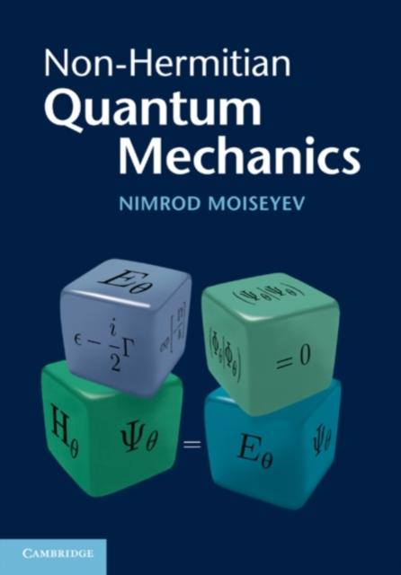 Non-Hermitian Quantum Mechanics als eBook von Nimrod Moiseyev - Cambridge University Press
