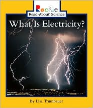 What Is Electricity? - Lisa Trumbauer, Nanci R. Vargus, David Larwa