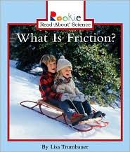 What Is Friction? - Lisa Trumbauer, Nanci R. Vargus, David Larwa