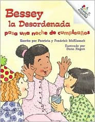 Bessey la Desordenada pasa una noche de cumpleanos: Messy Bessey and the Birthday Overnight (Rookie Reader Espanol Series) - Patricia C. McKissack