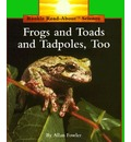 Frogs and Toads and Tadpoles, Too - Allan Fowler