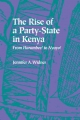 Rise of a Party-State in Kenya - Jennifer A. Widner