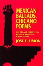 Mexican Ballads, Chicano Poems: History and Influence in Mexican-American Social Poetry - Limon, Jose Eduardo