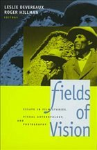Fields of Vision: Essays in Film Studies, Visual Anthropology, and Photography - Devereaux, Leslie / Hillman, Roger (eds.)