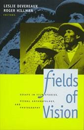Fields of Vision: Essays in Film Studies, Visual Anthropology, and Photography - Devereaux, Leslie / Hillman, Roger