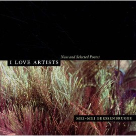 I Love Artists : New And Selected Poems New California Poetry - Mei-Mei Berss