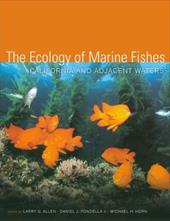 The Ecology of Marine Fishes: California and Adjacent Waters - Allen, Larry G. / Horn, Michael H. / Pondella, Daniel J., II