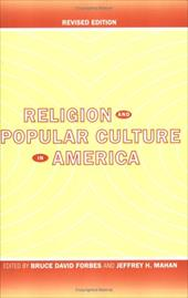 Religion and Popular Culture in America - Forbes, Bruce David / Mahan, Jeffrey H.