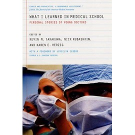 What I Learned In Medical School : Personal Stories Of Young Doctors - Joycelyn Elde