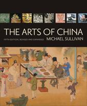 The Arts of China - Sullivan, Michael
