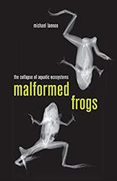 Malformed Frogs: The Collapse of Aquatic Ecosystems - Lannoo, Michael J.