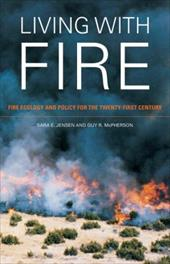 Living with Fire: Fire Ecology and Policy for the Twenty-First Century - Jensen, Sara E. / McPherson, Guy R.