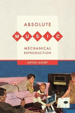 Absolute Music, Mechanical Reproduction - Ashby, Arved