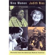 Nine Women - Portraits from the American Radical Tradition - Nies, Judith