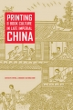 Printing and Book Culture in Late Imperial China - Cynthia J. Brokaw; Kai-Wing Chow