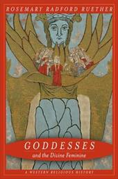 Goddesses and the Divine Feminine: A Western Religious History - Ruether, Rosemary Radford