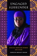 Engaged Surrender: African American Women and Islam - Rouse, Carolyn