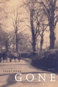 Gone: Poems - Howe, Fanny