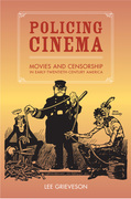Grieveson, Lee: Policing Cinema