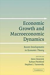 Economic Growth and Macroeconomic Dynamics: Recent Developments in Economic Theory - Dowrick, Steve / Pitchford, Rohan / Turnovsky, Stephen J.