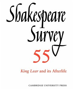 Shakespeare Survey: Volume 55, King Lear and Its Afterlife: An Annual Survey of Shakespeare Studies and Production - Herausgeber: Holland, Peter