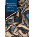 Modernism and Cultural Conflict, 1880-1922 - Ann L. Ardis