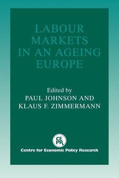 Labour Markets in an Ageing Europe - Herausgeber: Johnson, Paul Paul, Johnson Zimmermann, Klaus F.