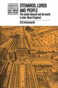 Stewards, Lords and People: The Estate Steward and His World in Later Stuart England