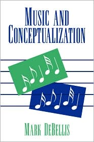 Music and Conceptualization - Mark DeBellis