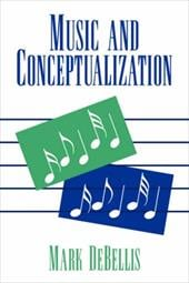 Music and Conceptualization - Mark Debellis, Debellis / Debellis, Mark