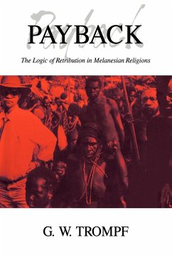 Payback: The Logic of Retribution in Melanesian Religions - Trompf, Garry W.