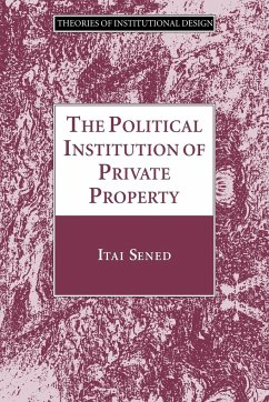 The Political Institution of Private Property - Sened, Itai