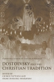 Dostoevsky and the Christian Tradition - Professor George Pattison; Diane Oenning Thompson