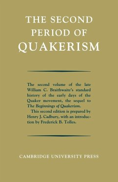 The Second Period of Quakerism - Braithwaite, William C.