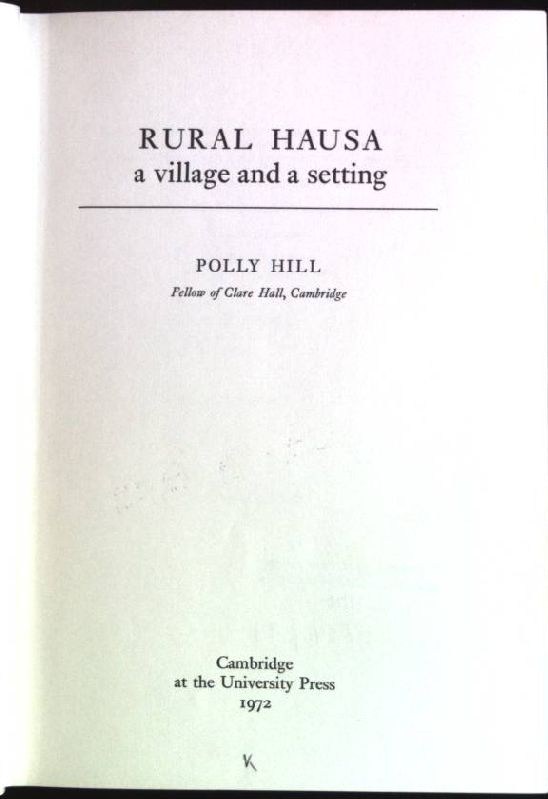 Rural Hausa: a Village and a Setting - Hill, Polly