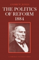 The Politics of Reform 1884 - Andrew Jones