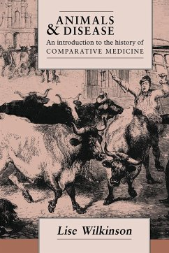 Animals and Disease: An Introduction to the History of Comparative Medicine - Wilkinson, Lise