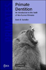 Primate Dentition: An Introduction to the Teeth of Non-human Primates - Daris R. Swindler