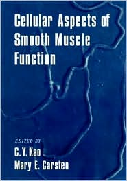 Cellular Aspects of Smooth Muscle Function - C. Y. Kao, Mary E. Carsten