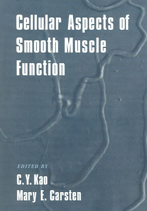 Cellular Aspects of Smooth Muscle Function - C.Y. Kao