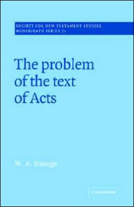 The Problem of the Text of Acts - W. A. Strange